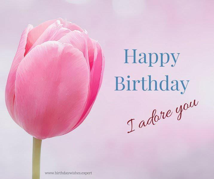 Happy Birthday. I adore you!
