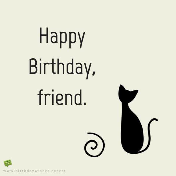 Happy Birthday, friend.