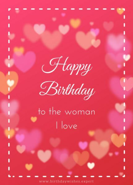 Happy Birthday to the woman I love.