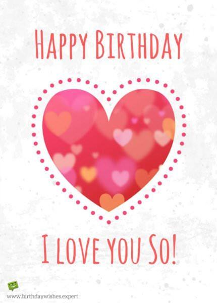 Happy Birthday. I love you so!