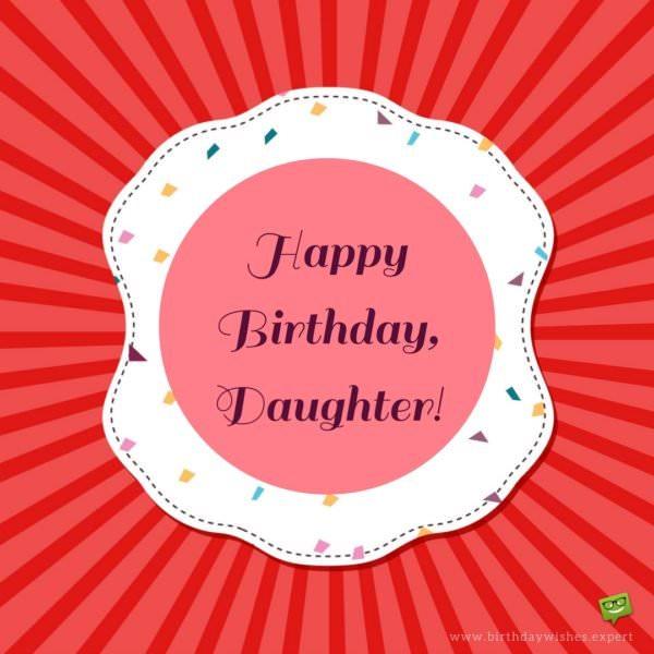 Happy Birthday, Daughter!