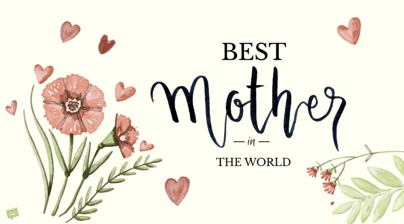 Best mother in the world.