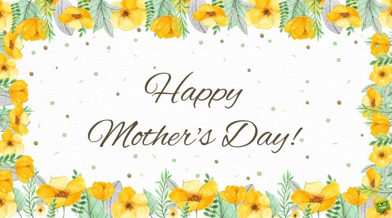 I love you, Mom   Happy Mother's Day