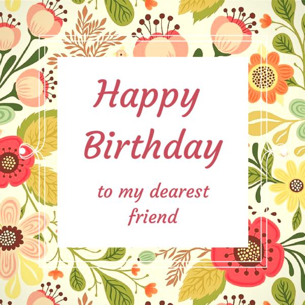 Happy Birthday to my dearest friend!