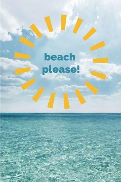 Beach, please!