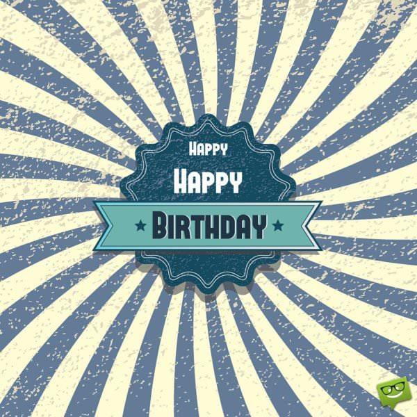 Happy, happy, Birthday!
