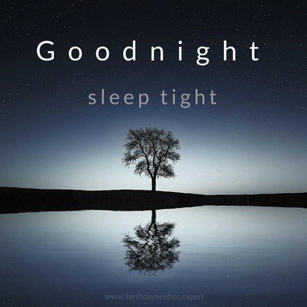 Goodnight. Sleep tight.