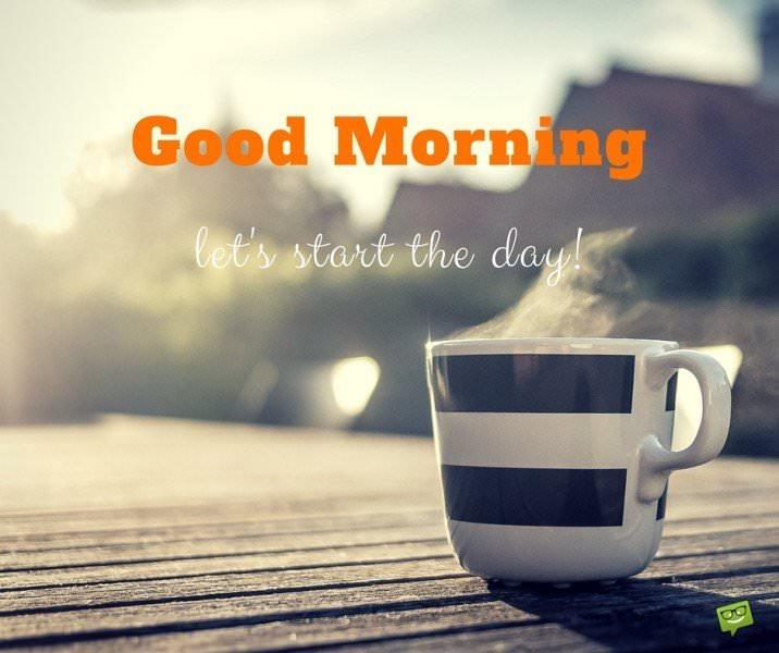 Good morning, let's start the day!