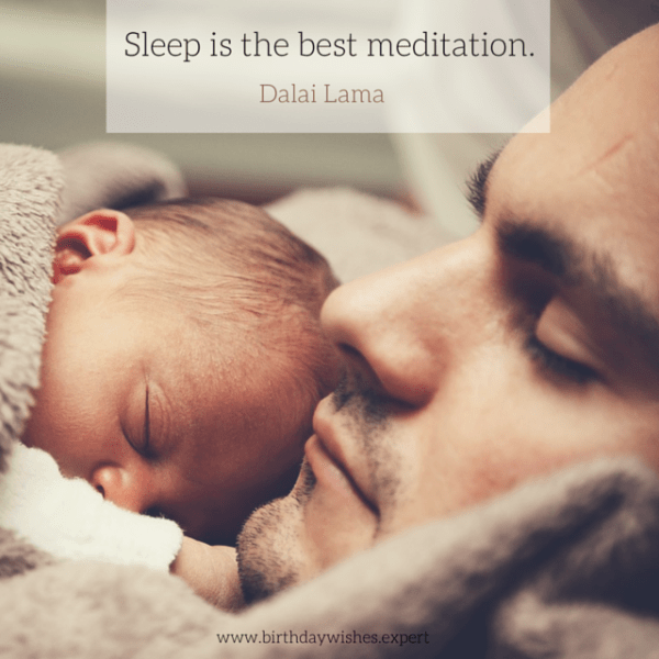 Sleep is the best meditation. Dalai Lama