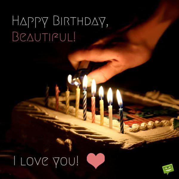 Happy Birthday, Beautiful! I love you! ♥