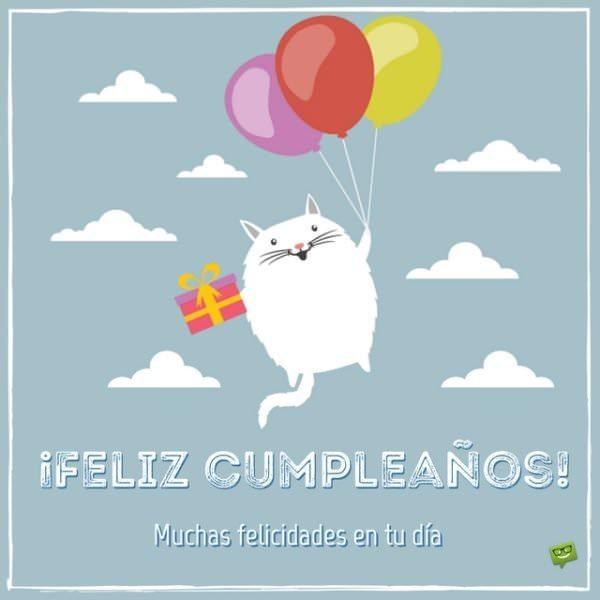 ¡Feliz cumpleaños! Muchas felicidades en tu día.