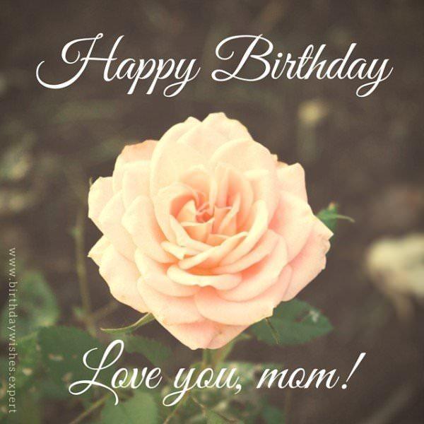 Happy Birthday. Love you, mom!