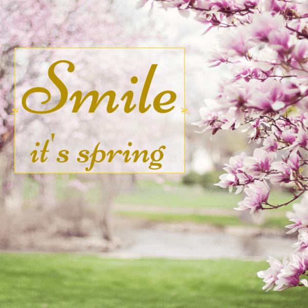 Smile, it's Spring.