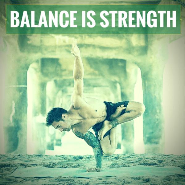Balance is strength.