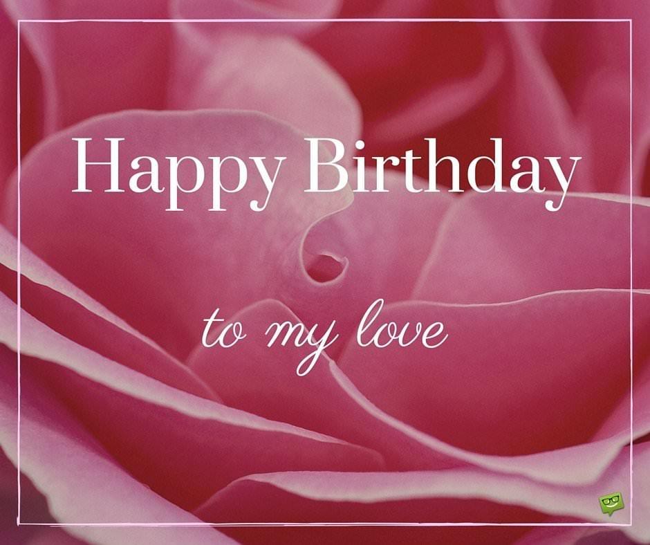 Happy Birthday to my love.