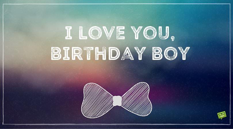 Love you, Birthday Boy! | Wish Happy Birthday to Your Boyfriend