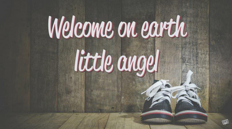 Welcome on earth little angel.