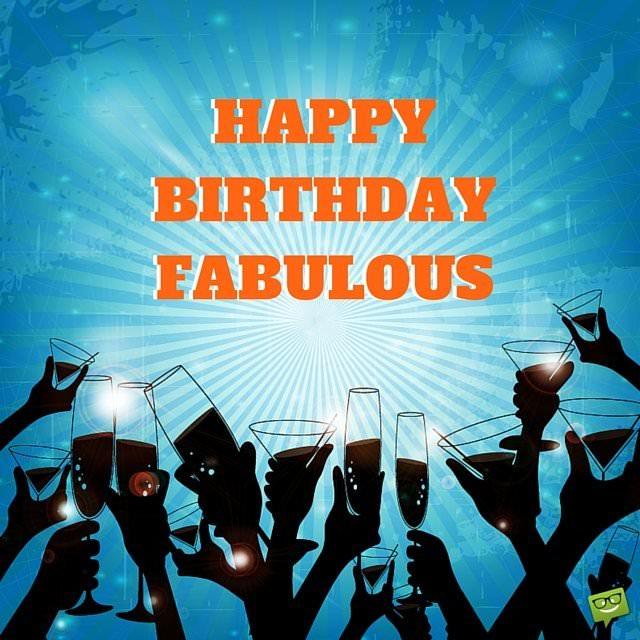 Happy Birthday, Fabulous!