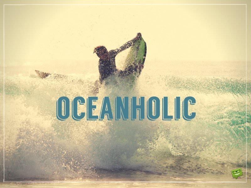 Oceanholic.