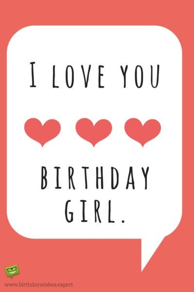 I love you, Birthday Girl.