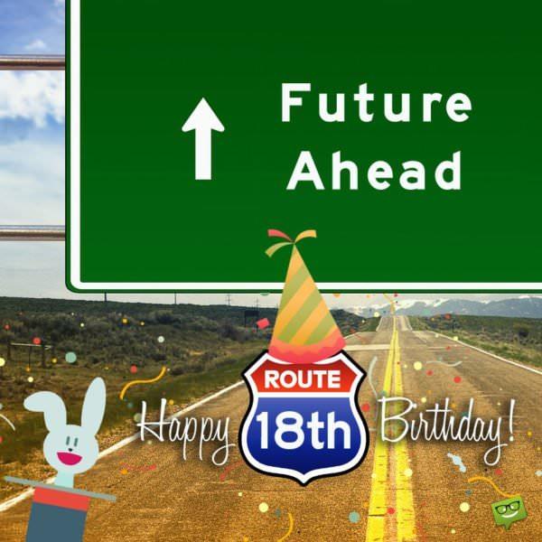 Happy 18th Birthday! Future ahead.