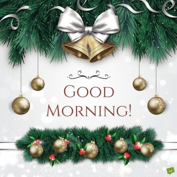 Good Morning, Christmas.