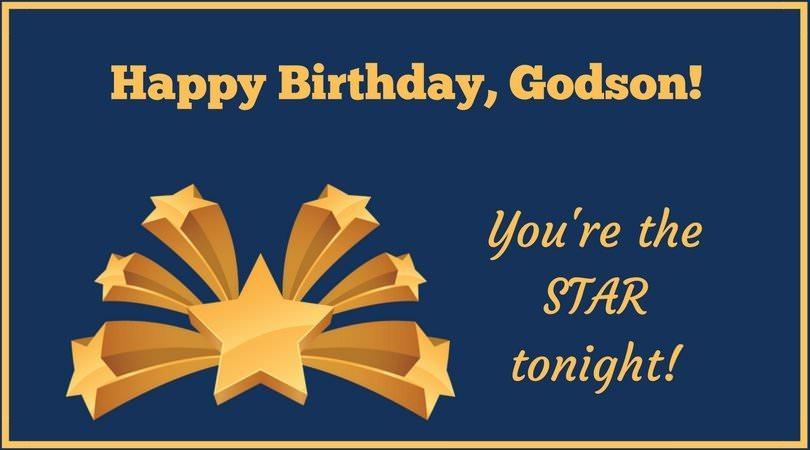 Happy Birthday, Godson! You're the star tonight!