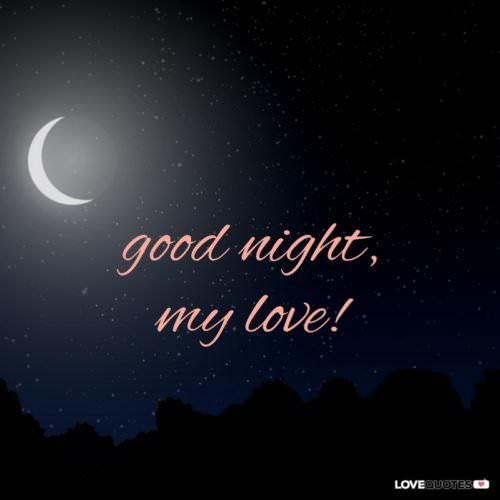 Good night, my love!