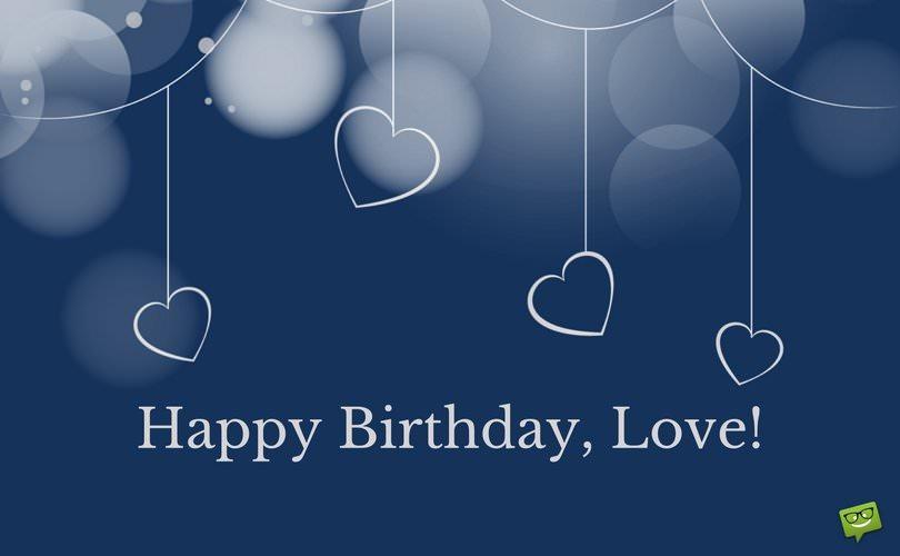 Happy Birthday, Love!