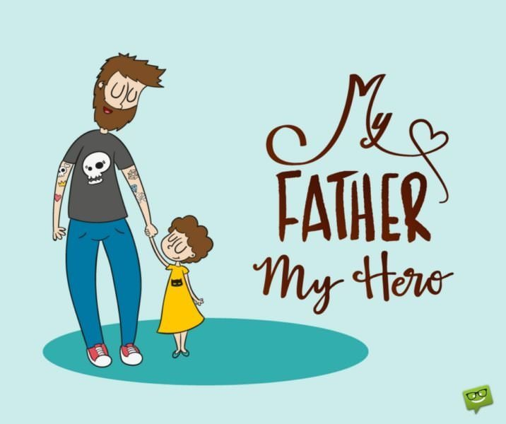 My father, my hero!