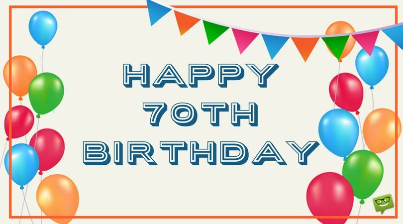 70th Birthday Wishes | Messages for 70-year-olds
